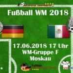WM 2018 Länderspiel heute * Deutschland gegen Mexiko