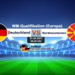 Länderspiel Deutschland gegen Nordmazedonian am 31.März 2021