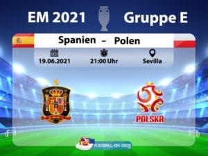 Fußball heute: EM 2021 Spielplan * Spanien gegen Polen ...