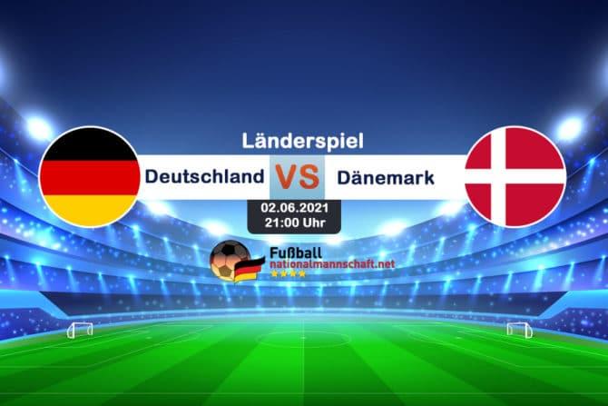Deutschland gegen Dänemark (02.06.2021)